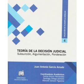 Teoría de la Decisión Judicial. Subsunción, Argumentación,                                           Ponderación
