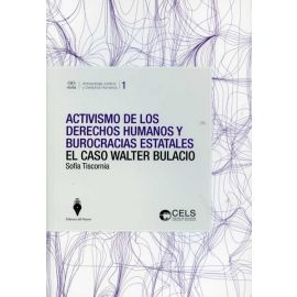 Activismo de los Derechos Humanos y Burocracias Estatales. El Caso Walter Bulacio.
