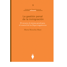 Gestión Penal de la Inmigración El Recurso al Sistema Penal para el Control de los Flujos Migratorios.