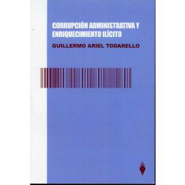 Corrupción Administrativa y Enriquecimiento Ilícito.