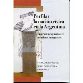 Perfilar la Nación Cívica en la Argentina. Figuraciones y Marcas en los Relatos Inaugurales.