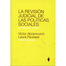 Revisión Judicial de las Políticas Sociales Estudio de Casos.