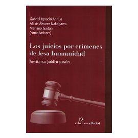 Juicios por Crímenes de Lesa Humanidad Enseñanzas Juridico Penales