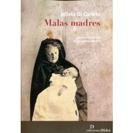 Malas Madres. Aborto e infanticidio en Perspectiva Histórica