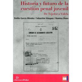 Historia y futuro de la cuestión penal juvenil. De Tejedor a Videla