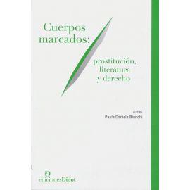 Cuerpos marcados: prostitución, literatura y derecho