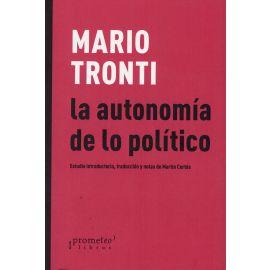 La autonomía de lo político. Estudio introductorio, traducción y notas de Martín Cortés