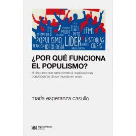¿Por qué funcionan el populismo? El discurso que sabe construir explicaciones convincentes de un mund