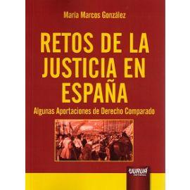 Retos de la Justicia en España Algunas Aportaciones de Derecho Comparado