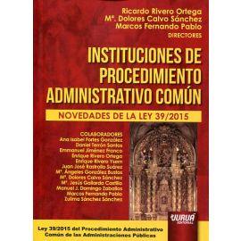Instituciones de Procedimiento Administrativo Común 2016                                             Novedades de la Ley 39/2015