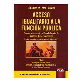 Acceso Igualitario a la Función Pública 2016 Consideraciones sobre el Modelo Español de Selección de los Funcionarios. Tras los Reales