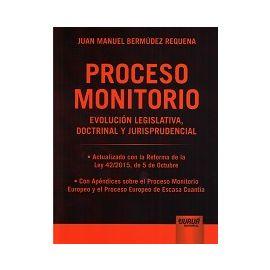 Proceso Monitorio Evolución Legislativa, Doctrinal y Jurisprudencial. Actualizado con la Reforma de la Ley42