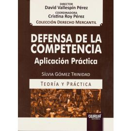 Defensa de la Competencia. Aplicación Práctica