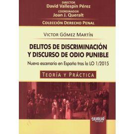 Delitos de discriminación y discurso de odio punible. Nuevo escenario en España tras la LO 1/2015