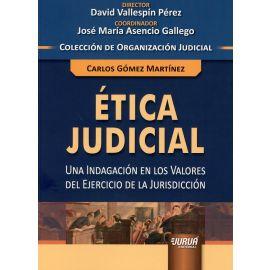 Etica judicial. Una indagación en los valores del  ejercicio de la jurisdicción