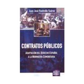 Contratos Públicos. Adaptación del Derecho Español a la Normativa Comunitaria.