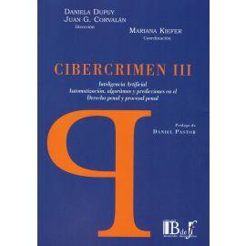 Cibercrimen III. Inteligencia artificial. Automatización, Ialgoritmos y prediciciones en el derecho penal y procesal penal