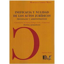 Ineficacia y Nulidad de los Actos Jurídicos 2015 Procesales y Administrativos. Comentarios al Nuevo Código Civil y Comercial. Doctrina y J.