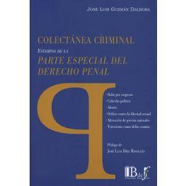 Coléctanea Criminal. Estampas de la Parte Especial del Derecho Penal
