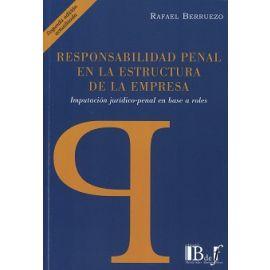 Responsabilidad Penal en la Estructura de la Empresa 2018 Imputación Jurídico-Penal en Base a Roles