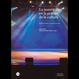 Innovación en la gestión de la cultura. Reflexiones y experiencias