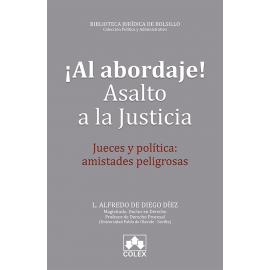 Al Abordaje! Asalto a la Justicia Jueces y Política: Amistades Peligrosas