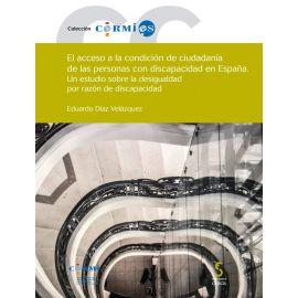 Acceso a la Condición de Ciudadanía de las Personas con Discapacidad en España. Un Estudio sobre la Desigualdad por Razón de Discapacidad