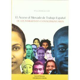 Acceso al Mercado de Trabajo Español de los Inmigrantes Extracomunitarios
