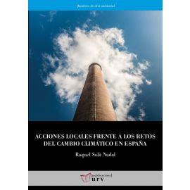 Acciones locales frente a los retos del cambio climático en España. Objetivos globales, soluciones locales