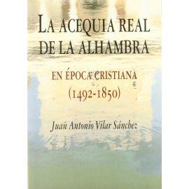 Acequia Real de la Alhambra. En Epoca Cristiana (1492-1850)