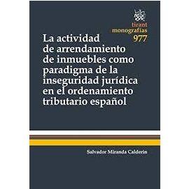 Actividad de arrendamiento de inmuebles como paradigma de la inseguridad jurídica en el ordenamiento tributario español
