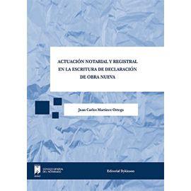 Actuación Notarial y Registral en la Escritura de Declaración de Obra Nueva.