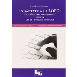Adáptate a la LOPD!. Guía Fácil para Profesionales ante la Ley de Protección de Datos.