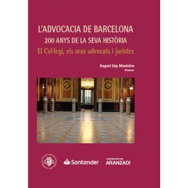 L´advocacia de Barcelona: 200 anys de la seva història. Els col-legi, els seus advocats i juristes