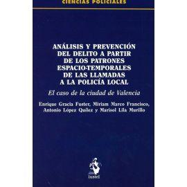 Análisis y Prevención del Delito a partir de los Patrones Espacio-Temporales de las LLamadas a la Policía Local. El Caso de la Ciudad de Valencia