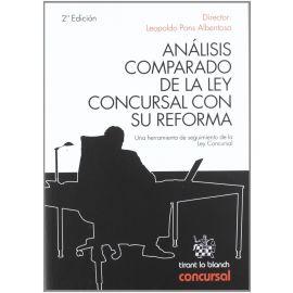 Análisis Comparado de la Ley Concursal con su Reforma.  Una Herramienta de Seguimiento de la Ley Concursal.