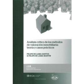 Análisis Crítico de los Métodos de Valoración Inmobiliaria Teoría y Casos Prácticos