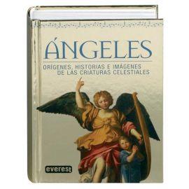 Angeles. Orígenes, Historias e Imágenes de las Criaturas Celestiales.