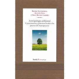 Antropología ambiental. Conocimeintos y prácticas locales a las puertas del Antropoceno