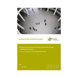 Anuario del Gobierno Local 2010 Tribunal Constitucional, Desarrollos Estatutarios y Gobiernos Locales.