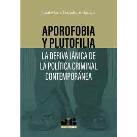 Aporofobia y plutofilia. La deriva jánica de la política criminal contemporánea