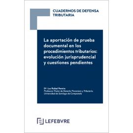 Aportación de prueba documental en los procedimientos tributarios: evolución jurisprudencial y cuestiones pendientes