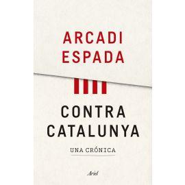 Contra Catalunya. Una Crónica