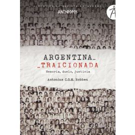 Argentina Traicionada. Memoria, Duelo, Justicia