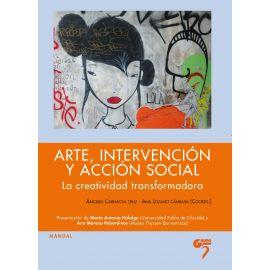 Arte, Intervención y Acción Social. La Creatividad Transformadora.