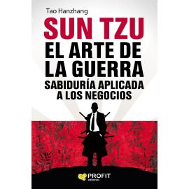 Sun Tzu. El arte de la guerra.                                                                       Sabiduría aplicada a los negocios