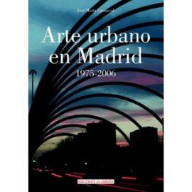 Arte Urbano en Madrid 1975 - 2006
