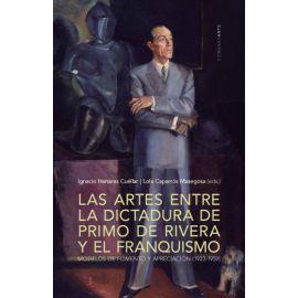 Artes Entre la Dictadura de Primo de Rivera y el Franquismo                                          Modelos de Fomento y Apreciación (1923-1959)