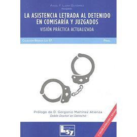Asistencia Letrada al Detenido en Comisaría y Juzgados. Visión Práctica Actualizada
