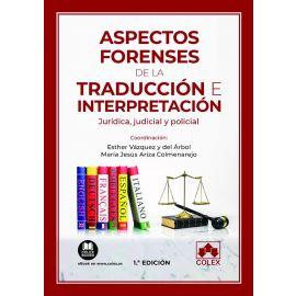 Aspectos forenses de la traducción e interpretación. Jurídica, judicial y policial